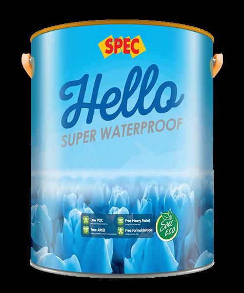 SPEC HELLO SUPER WATERPROOF - SƠN CHỐNG THẤM CÔNG NGHỆ MỚI
